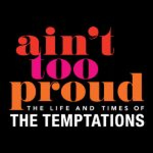Ain't Too Proud – Life and Times of The Temptations